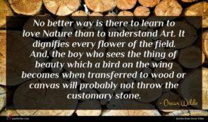 Oscar Wilde quote : No better way is ...