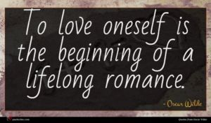 Oscar Wilde quote : To love oneself is ...