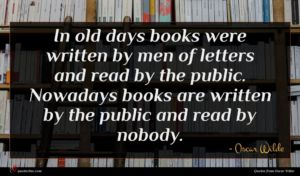 Oscar Wilde quote : In old days books ...