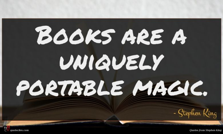 Books are a uniquely portable magic.