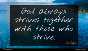 Aeschylus quote : God always strives together ...