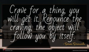 Swami Sivananda quote : Crave for a thing ...