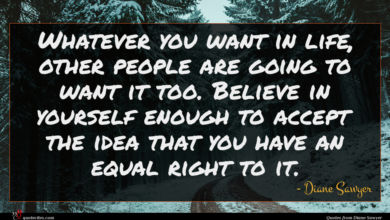 Photo of Diane Sawyer quote : Whatever you want in …