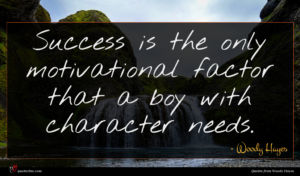 Woody Hayes quote : Success is the only ...