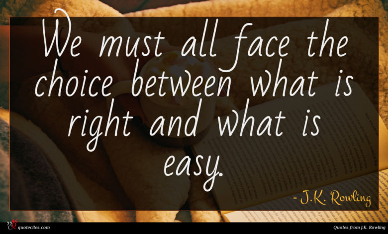 Photo of J.K. Rowling quote : We must all face …