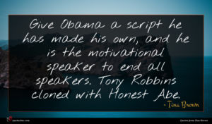 Tina Brown quote : Give Obama a script ...