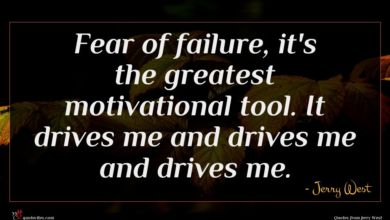 Photo of Jerry West quote : Fear of failure it's …