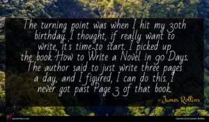 James Rollins quote : The turning point was ...