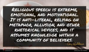 Amy Waldman quote : Religious speech is extreme ...