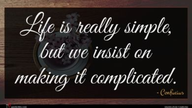 Photo of Confucius quote : Life is really simple …