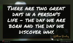 William Barclay quote : There are two great ...