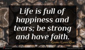 Kareena Kapoor Khan quote : Life is full of ...