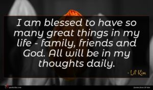 Lil' Kim quote : I am blessed to ...