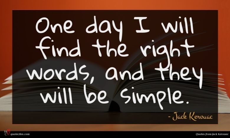 Photo of Jack Kerouac quote : One day I will …