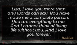 David Gest quote : Liza I love you ...