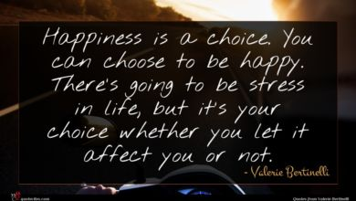 Photo of Valerie Bertinelli quote : Happiness is a choice …
