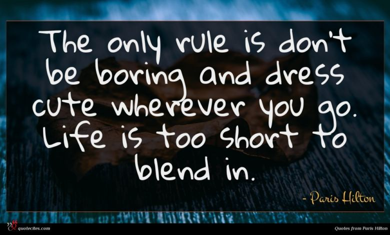 The only rule is don't be boring and dress cute wherever you go. Life is too short to blend in.
