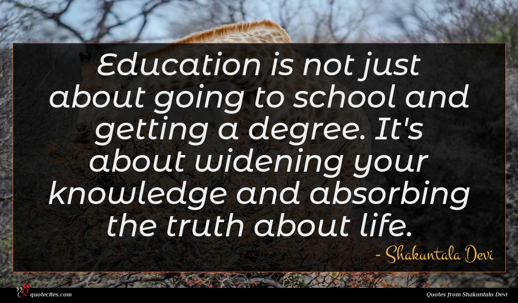 Shakuntala Devi quote : Education is not just ...