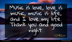AJ McLean quote : Music is love love ...