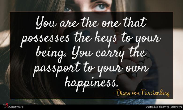 Photo of Diane von Fürstenberg quote : You are the one …