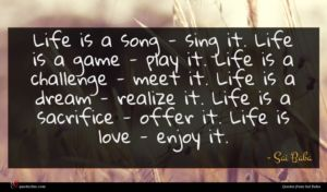 Sai Baba quote : Life is a song ...