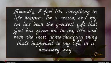 Photo of Ciara quote : Honestly I feel like …