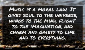 Plato quote : Music is a moral ...