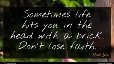 Photo of Steve Jobs quote : Sometimes life hits you …