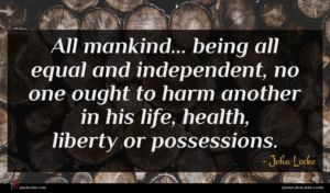 John Locke quote : All mankind being all ...
