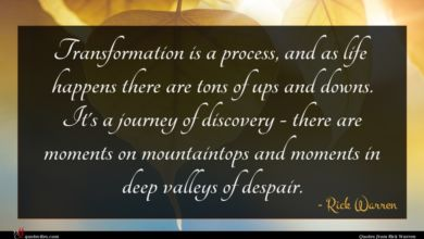 Photo of Rick Warren quote : Transformation is a process …
