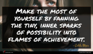 Golda Meir quote : Make the most of ...