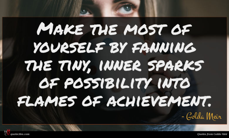 Photo of Golda Meir quote : Make the most of …