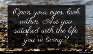 Bob Marley quote : Open your eyes look ...