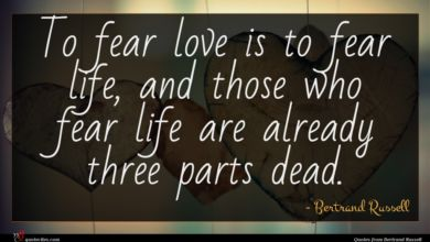Photo of Bertrand Russell quote : To fear love is …