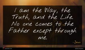 Jesus quote : I am the Way ...