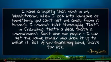 Photo of Jerry Lewis quote : I have a loyalty …