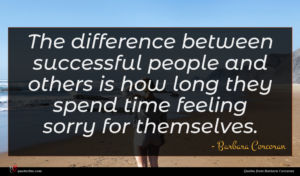 Barbara Corcoran quote : The difference between successful ...