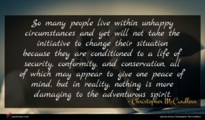 Christopher McCandless quote : So many people live ...