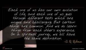 A. R. Rahman quote : Each one of us ...