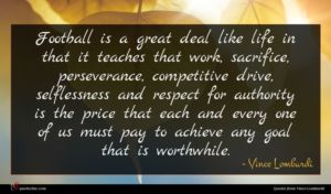 Vince Lombardi quote : Football is a great ...