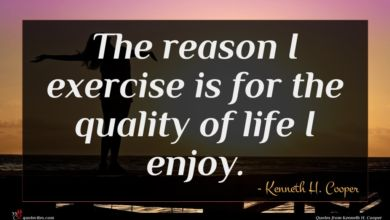 Photo of Kenneth H. Cooper quote : The reason I exercise …