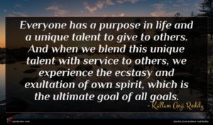 Kallam Anji Reddy quote : Everyone has a purpose ...