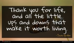 Travis Barker quote : Thank you for life ...