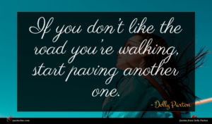 Dolly Parton quote : If you don t ...