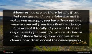 Eckhart Tolle quote : Wherever you are be ...