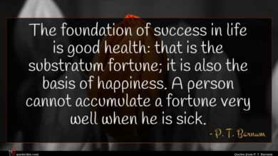 Photo of P. T. Barnum quote : The foundation of success …