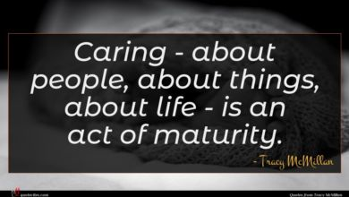 Photo of Tracy McMillan quote : Caring – about people …