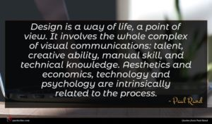 Paul Rand quote : Design is a way ...