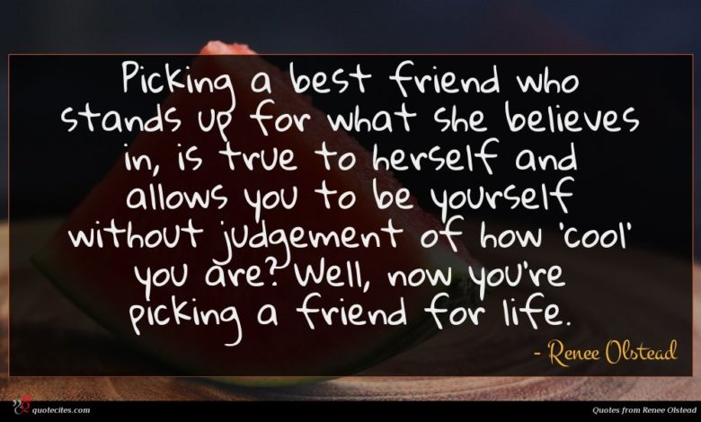 Picking a best friend who stands up for what she believes in, is true to herself and allows you to be yourself without judgement of how 'cool' you are? Well, now you're picking a friend for life.