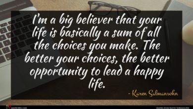 Photo of Karen Salmansohn quote : I'm a big believer …